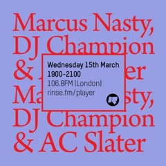 AC Slater Live on Rinse FM with Marcus Nasty (March 15, 2017)