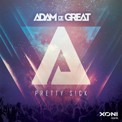 Pretty S!ck / XONI Records / out now @ Beatport!