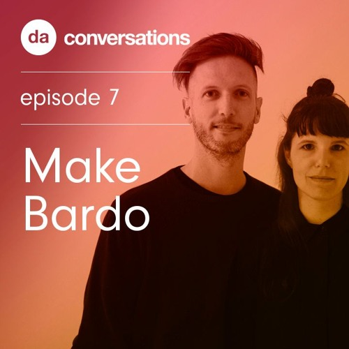 DA Conversations Podcast with Make Bardo, March 2017