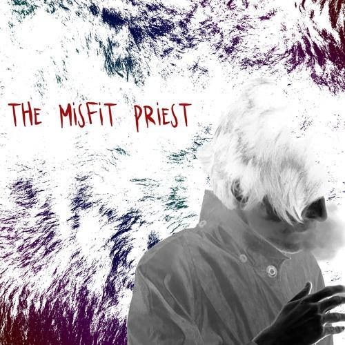 The Misfit Priest