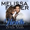 Wild Boys After Dark: Heath by Melissa Foster, Narrated by Robert Ashker Kraft
