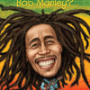 Who Was Bob Marley? by Katie Ellison, read by Adenrele Ojo