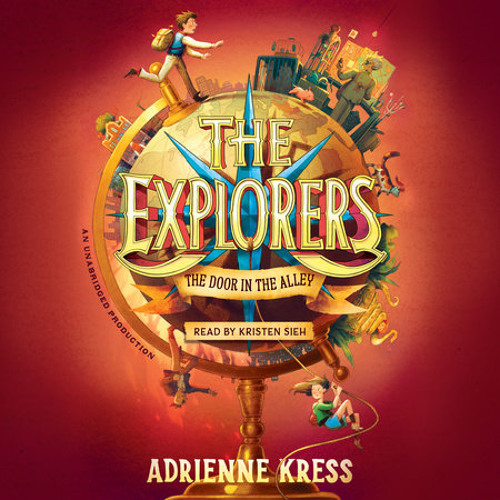 The Explorers: The Door in the Alley by Adrienne Kress, read by Kristen Sieh