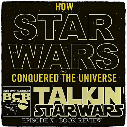 Talkin' Star Wars X 'Conquering the Galaxy'