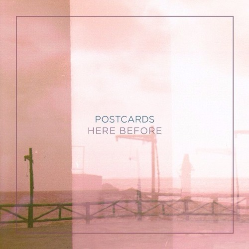 Postcards - Here Before EP