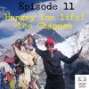 E011 - Hungry For Life, Not Food With Lee Champman
