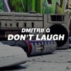 Dmitrii G - Don't Laugh (Original Mix) mp3