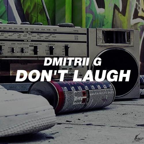Dmitrii G - Don't Laugh (Original Mix)