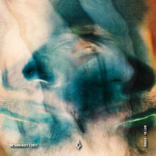 Kraut - Ya Lur ft Wasim Arslan(preview) | out on Metanoia soon