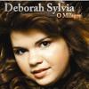Deborah Sylvia feat Gabriela Rocha Tu es fiel