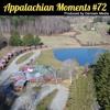 Appalachian Moments #72 - Shatley Springs