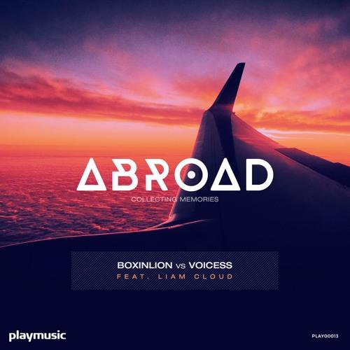 Boxinlion vs Voicess ft. Liam Cloud - Abroad (Shocking W Remix)