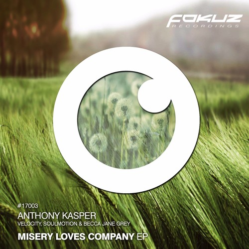 FOKUZ17003 / Anthony Kasper - Misery Loves Company EP (OUT NOW!)