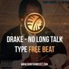 DON XYAN BEATZ - Drake - No Long Talk Type Beat [FREE BEAT]