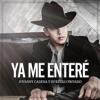 Ya Me Entere -Jovanny Cadena Y Su Estilo Privado -2017 Portada del disco