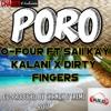 PORO - O-FouR ft Saii Kay x Kalani x Dirty Fingers