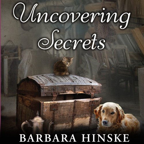 Uncovering Secrets by Barbara Hinske, Narrated by Dina Pearlman