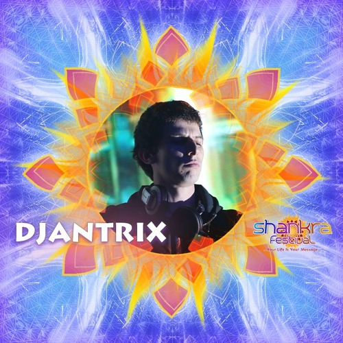 Djantrix - A Message to Shankra Festival 2017