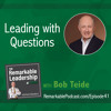 Leading with Questions with Bob Tiede