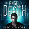 The Angel Of Death by Elicia Hyder, Narrated by Brittany Pressley