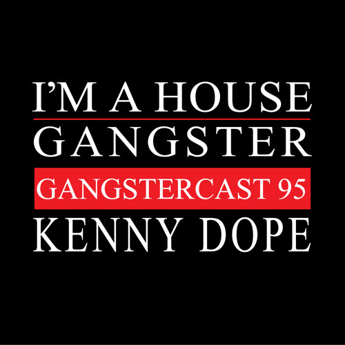 KENNY DOPE   GANGSTERCAST 95