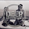 DEEP HOUSE JUST FRENCH REMIX #Trois2#