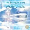 Sayama: IM HERZEN VON SHAMBHALA. Für Meditation und therapeutische Anwendungen.