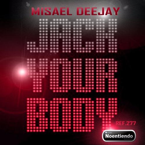 JACK YOUR BODY - Misael Deejay - Noentiendo Records
