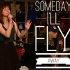 Someday I'll Fly Away