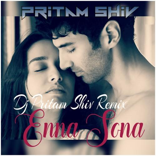 ENNA SONA - OK JAANU (LOVE MIX)  DJ PRITAM SHIV