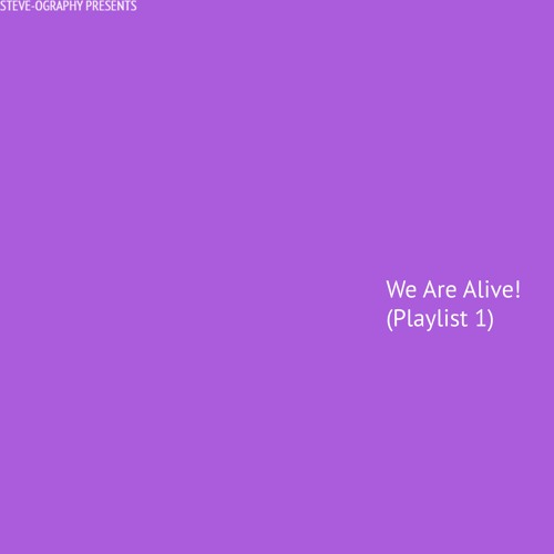 We Are Alive! (Playlist 1)