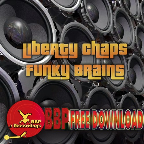 Liberty Chaps - Funky Brains (BBP Power Hour Free Download)