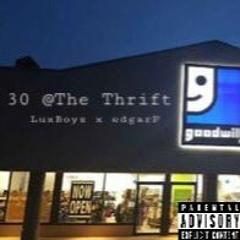 30 @The Thrift - LuxBoyz ft. edgarP