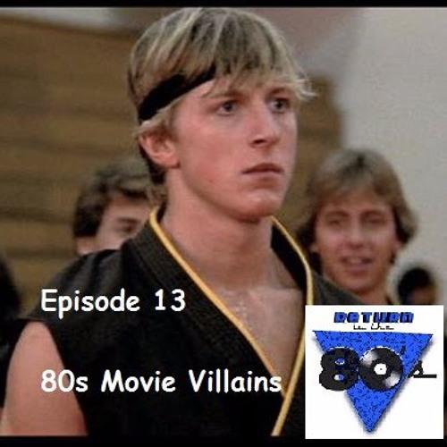 Episode 13: 80s Movie Villains