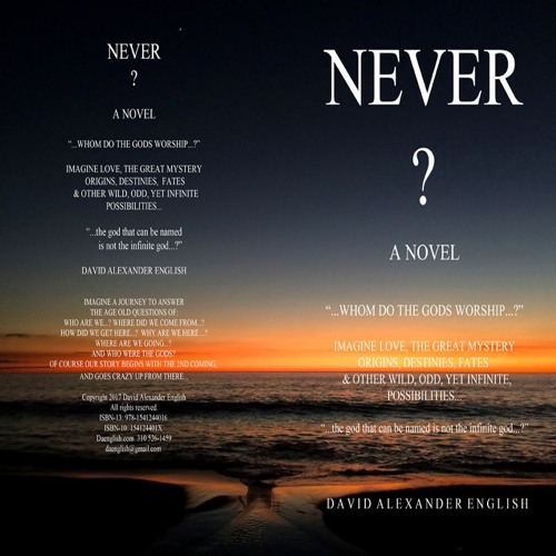 "NEVER...? A Novel  ""...Whom Do The Gods Worship...?"" Chapter 1. Read by the Author"