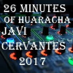 26 Minutes Of Huaracha (Javi Cervantes)2017