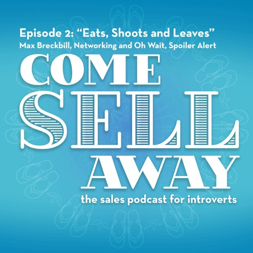"Episode 2: ""Eats, Shoots and Leaves"" Max Breckbill, Networking and Oh Wait, Spoiler Alert"