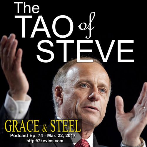 Grace & Steel Ep. 74 - The Tao of Steve