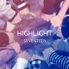 Download Seventeen - HIGHLIGHT (cover)