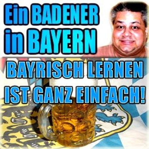 Ein Badener in Bayern - Bayrisch lernen leicht gemacht