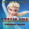 Katja Glieson - Would Kill (Roberto Ferrari Princessa Club Mix)