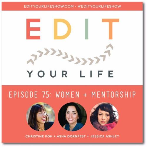 Episode 75: Women + Mentorship