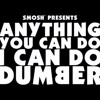 YOUR DUMB. IM DUMBER. by Smosh