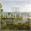 Ep.02   The Jungle Book   Chapter One: Part One