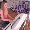 I Say a Little Prayer [Aretha Franklin Cover]