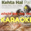 Kehta hai pal pal-Armaan Malik- Karaoke