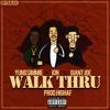 Walk Thru ft. Yung Simmie & Giant Joe (Prod.HIGHAF)