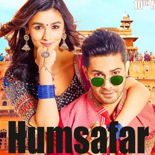 Humsafar - Badrinath Ki Dulhania - Akhil Sachdeva - Cover By Safeer Khan