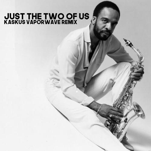 Grover Washington Jr Just The Two Of Us Vaporwave Remix