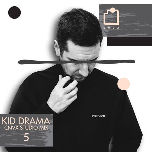 "Kid Drama ""CNVX Mix"" March 2017"